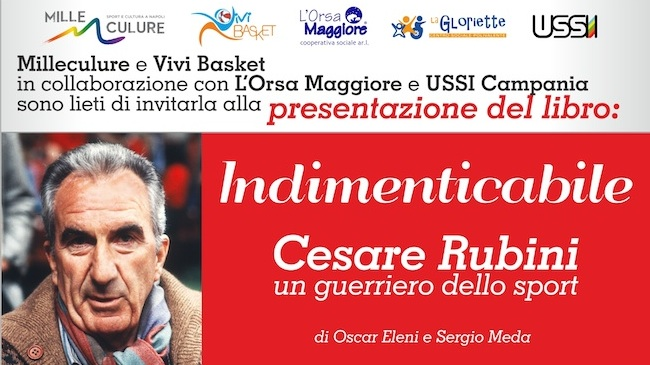 INDIMENTICABILE: Cesare Rubini, un guerriero dello sport